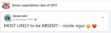 """Disappearing With CF / Cystic Fibrosis News Today / A screenshot of Nicole's self-nomination for a senior superlative. Her post on Facebook reads, """"MOST LIKELY to be ABSENT!"""""""